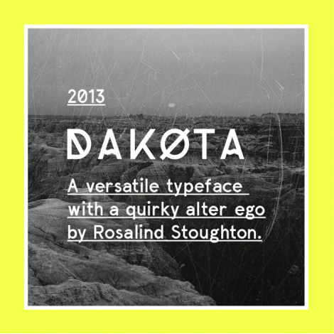 Dakota font by Rosalind Stoughton via grain edit